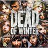 بازی دد آف وینتر، چله زمستان - Dead Of Winter